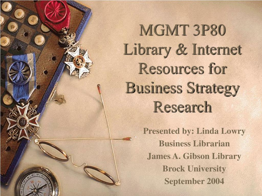 mgmt 3p80 library internet resources for business strategy research l.