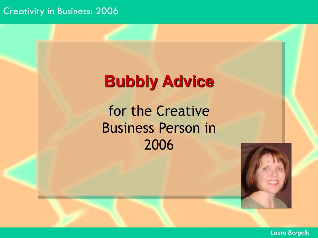 bubbly advice l.