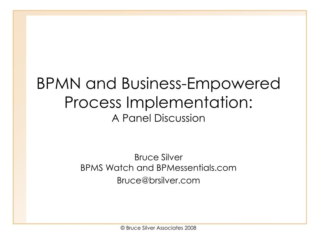 bpmn and business empowered process implementation a panel discussion l.