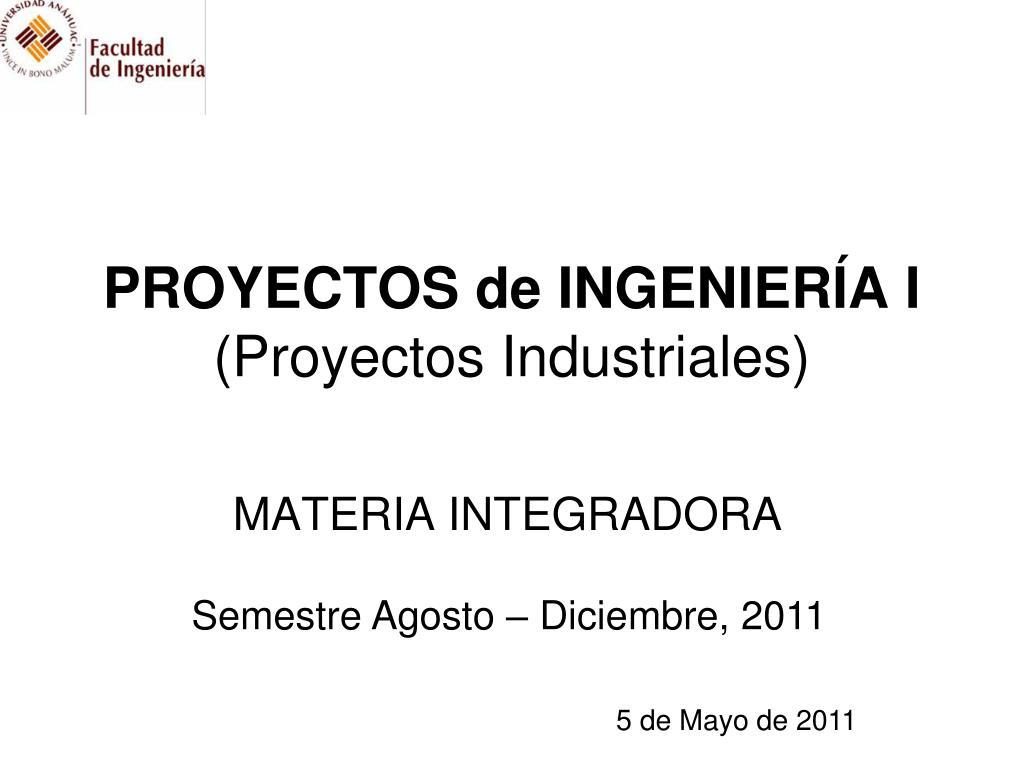 proyectos de ingenier a i proyectos industriales