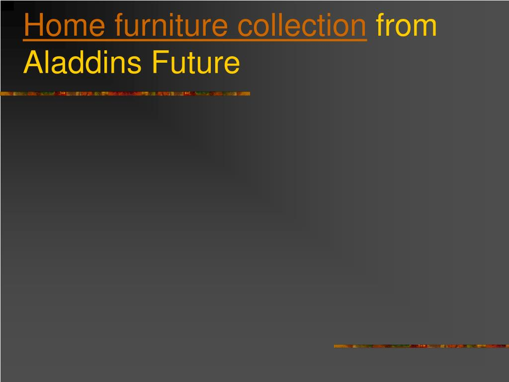 home furniture collection from aladdins future l.