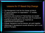 lessons for it based org change