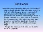 bad goods