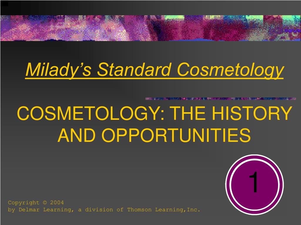 milady s standard cosmetology cosmetology the history and opportunities l.