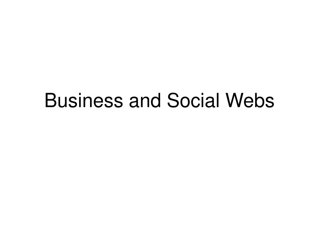 business and social webs l.