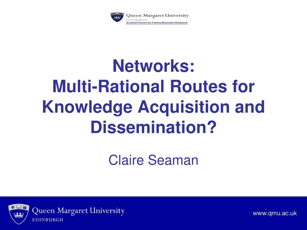networks multi rational routes for knowledge acquisition and dissemination l.