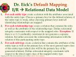dr eick s default mapping e r relational data model