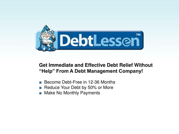 Get Immediate and Effective Debt Relief Without