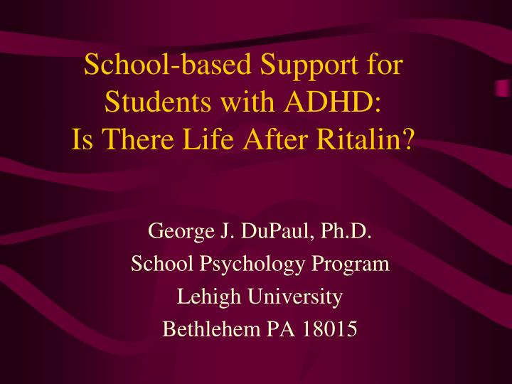 school based support for students with adhd is there life after ritalin n.