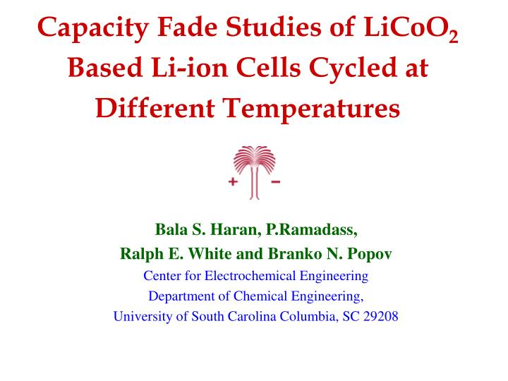Capacity fade studies of licoo 2 based li ion cells cycled at different temperatures