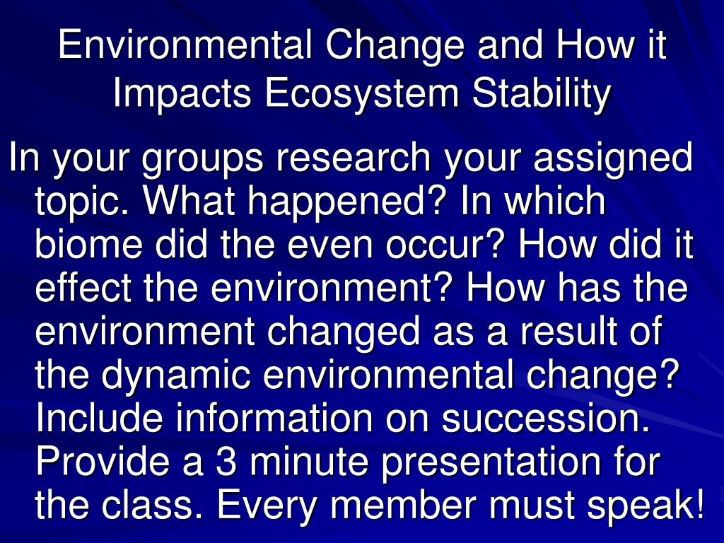Environmental Change and How it Impacts Ecosystem Stability