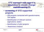 gtz approach with regard to adaptation to climate change mainstreaming 1