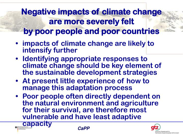Negative impacts of climate change are more severely felt by poor people and poor countries