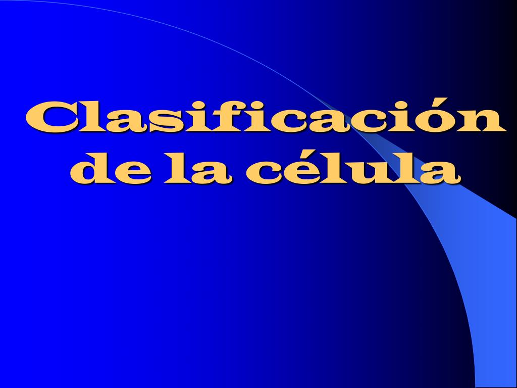 Clasificación de la célula