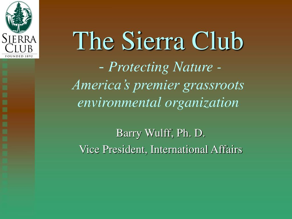 the sierra club protecting nature america s premier grassroots environmental organization l.