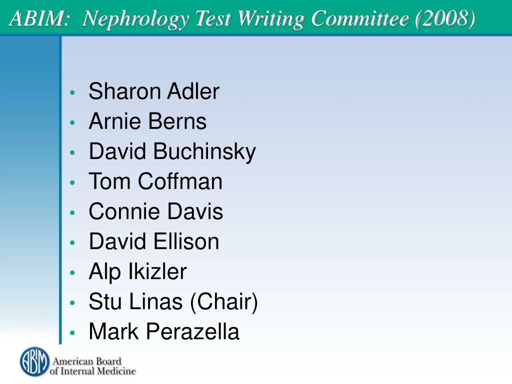 ABIM:  Nephrology Test Writing Committee (2008)