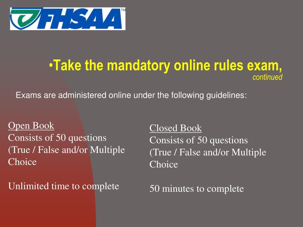 Take the mandatory online rules exam,