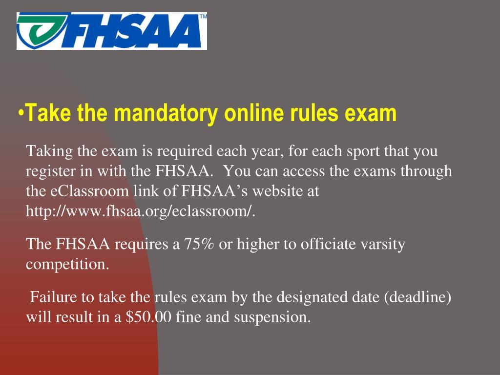 Take the mandatory online rules exam