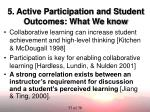 5 active participation and student outcomes what we know