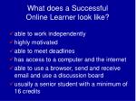 what does a successful online learner look like