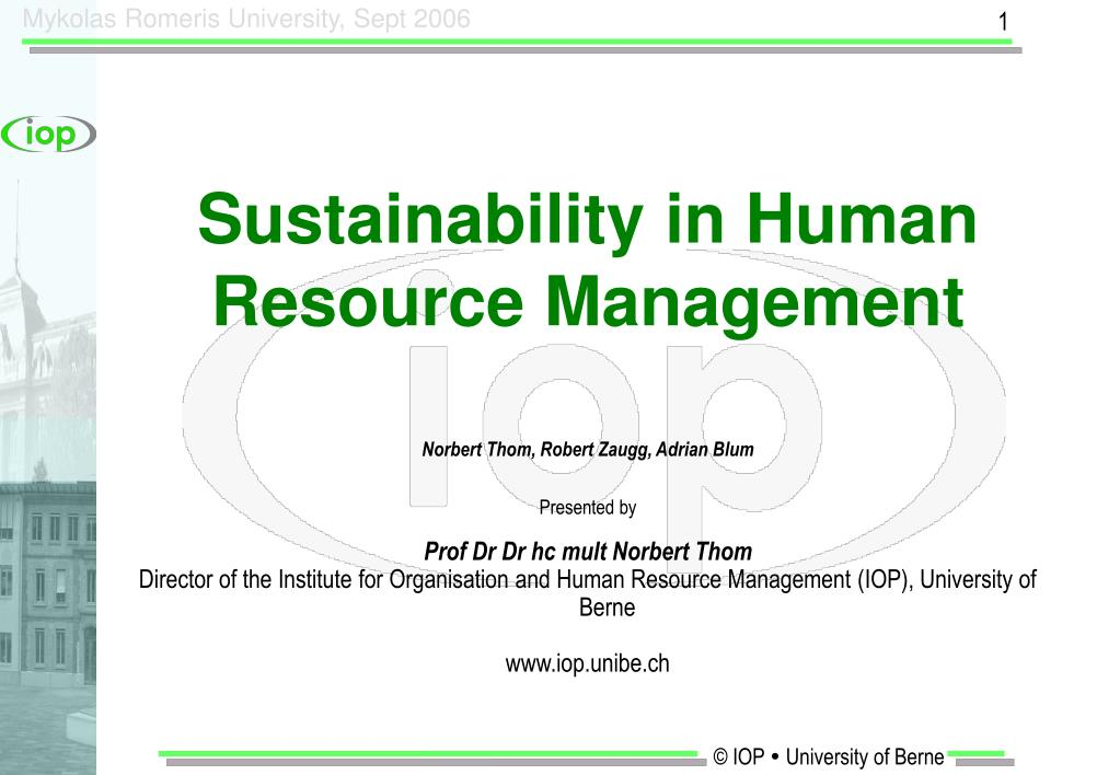 sustainable hrm Process of sustainable hrm, policies and practices that foster sustainable hrm and the ethical or social responsibility aspects of sustainable hrm the target audience for the special issue is academics and research scholars.