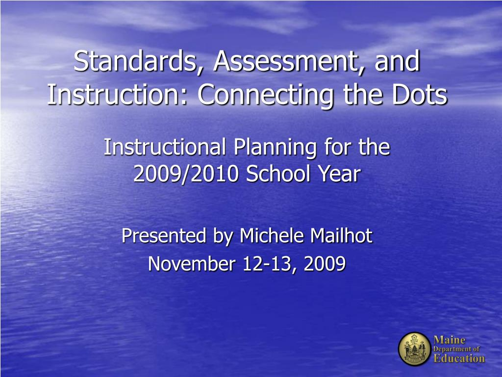 standards assessment and instruction connecting the dots l.