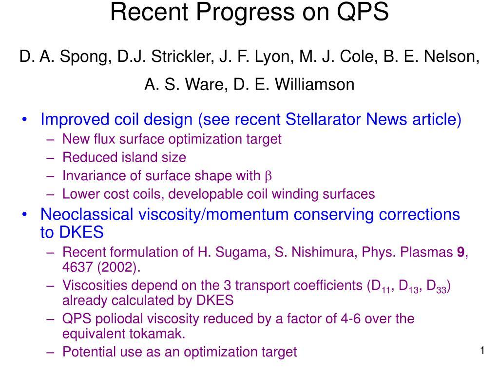 recent progress on qps d a spong d j strickler j f lyon m j cole b e nelson a s ware d e williamson l.