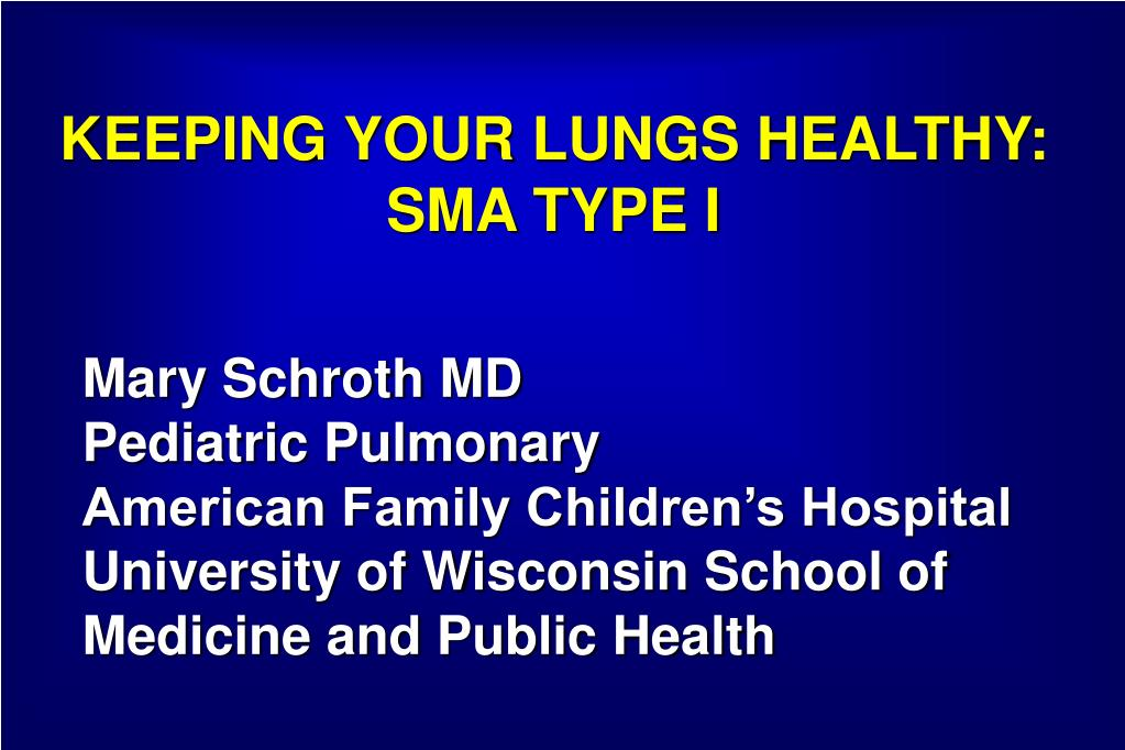 keeping your lungs healthy sma type i l.