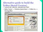 alternative guide to build the tribot retail version
