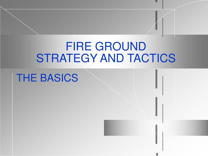 fire ground strategy and tactics n.