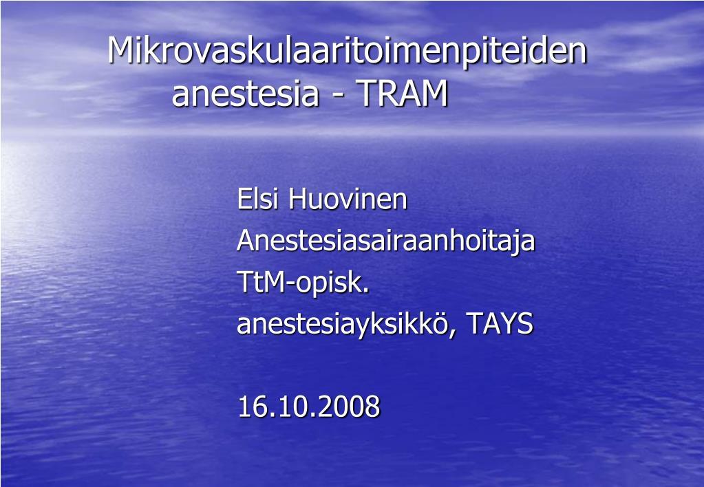 mikrovaskulaaritoimenpiteiden anestesia tram l.