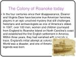 the colony of roanoke today