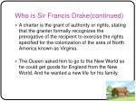 who is sir francis drake continued