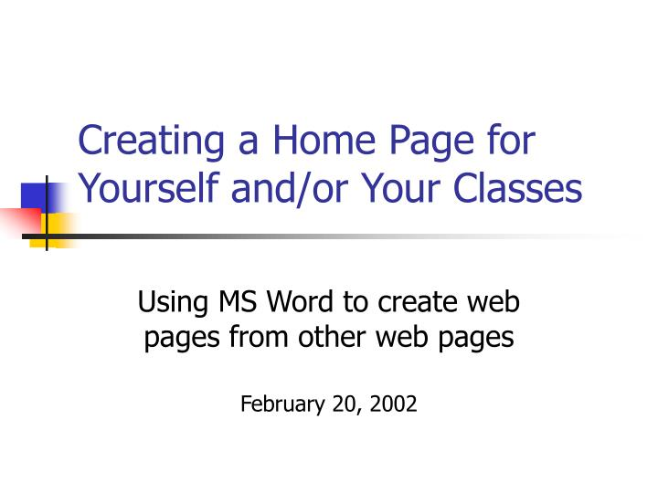 Creating a home page for yourself and or your classes