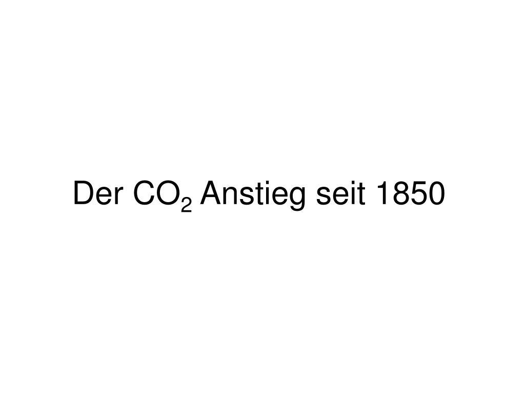 der co 2 anstieg seit 1850 l.