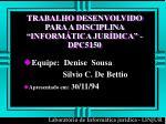 trabalho desenvolvido para a disciplina inform tica jur dica dpc5150