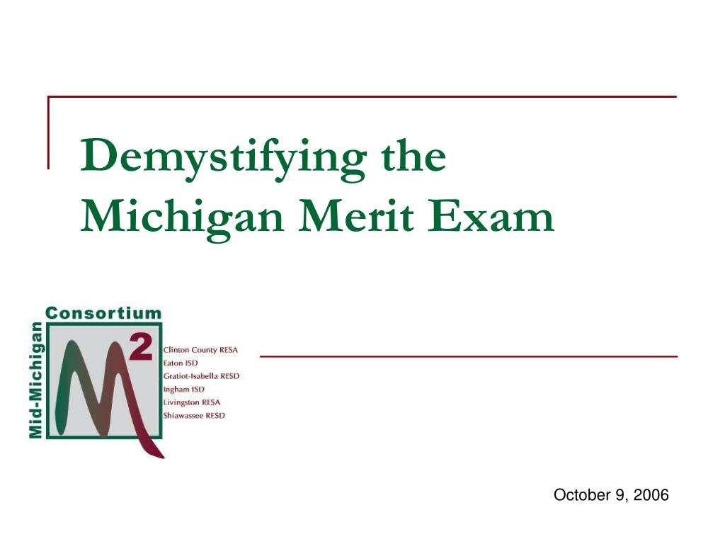 demystifying the michigan merit exam l.
