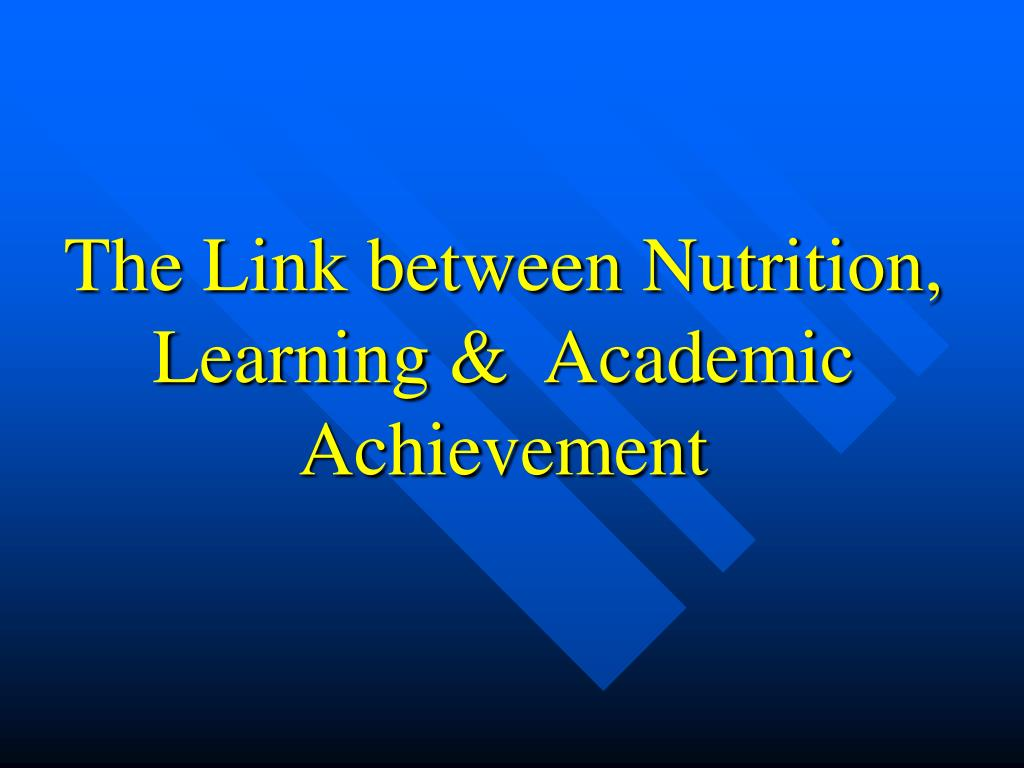 the link between nutrition learning academic achievement l.