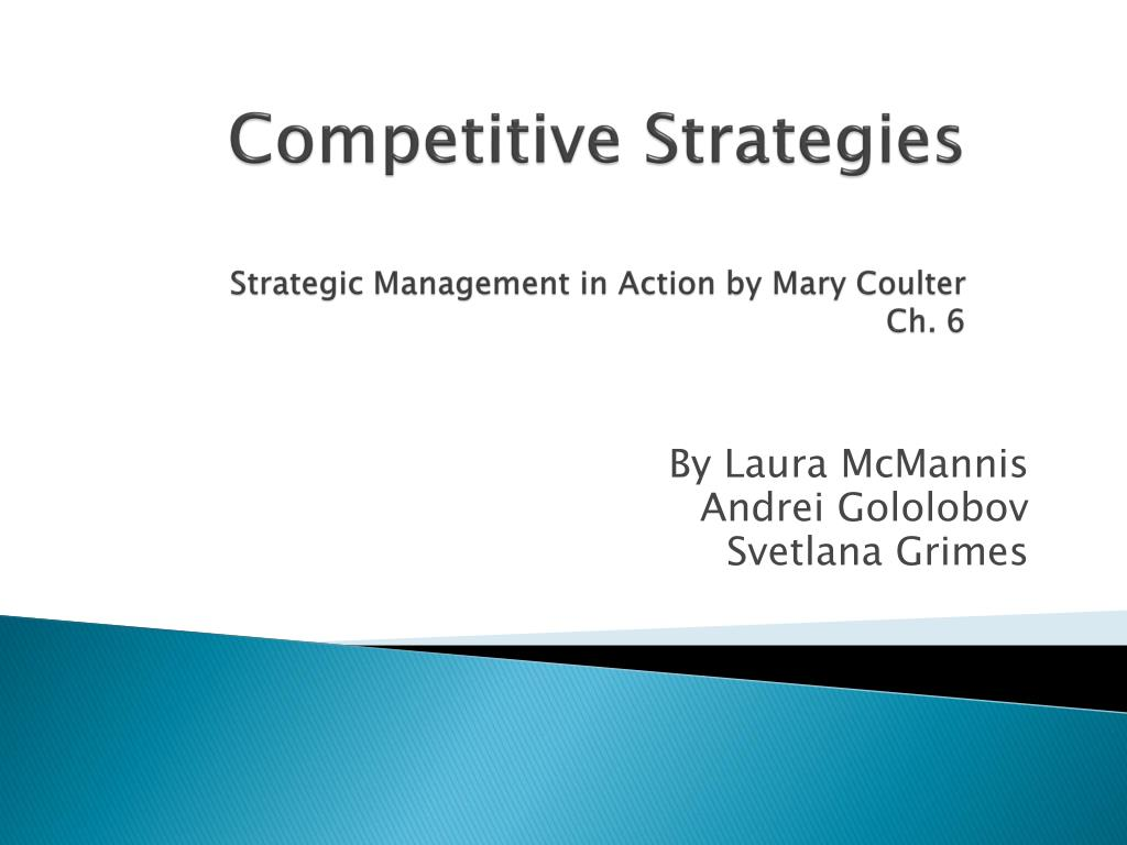 competitive strategies strategic management in action by mary coulter ch 6 l.