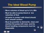 the ideal blood pump