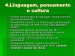 4 linguagem pensamento e cultura