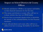 impact on school districts county offices