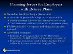 planning issues for employers with retiree plans