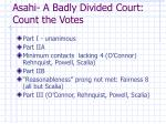 asahi a badly divided court count the votes