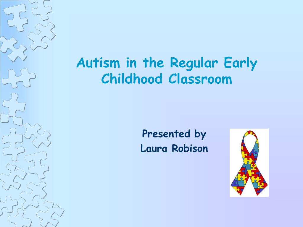 autism in the regular early childhood classroom l.