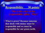 responsibility 30 points
