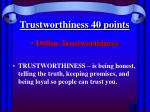 trustworthiness 40 points