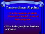 trustworthiness 50 points
