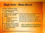high style rime royal