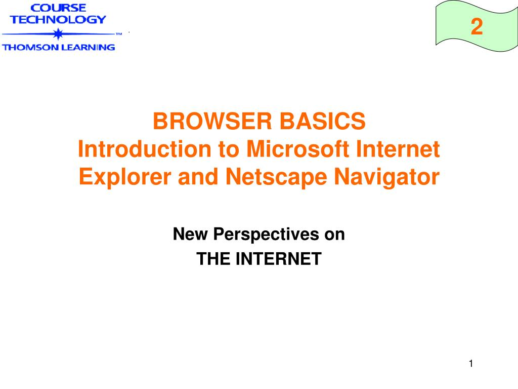 browser basics introduction to microsoft internet explorer and netscape navigator l.